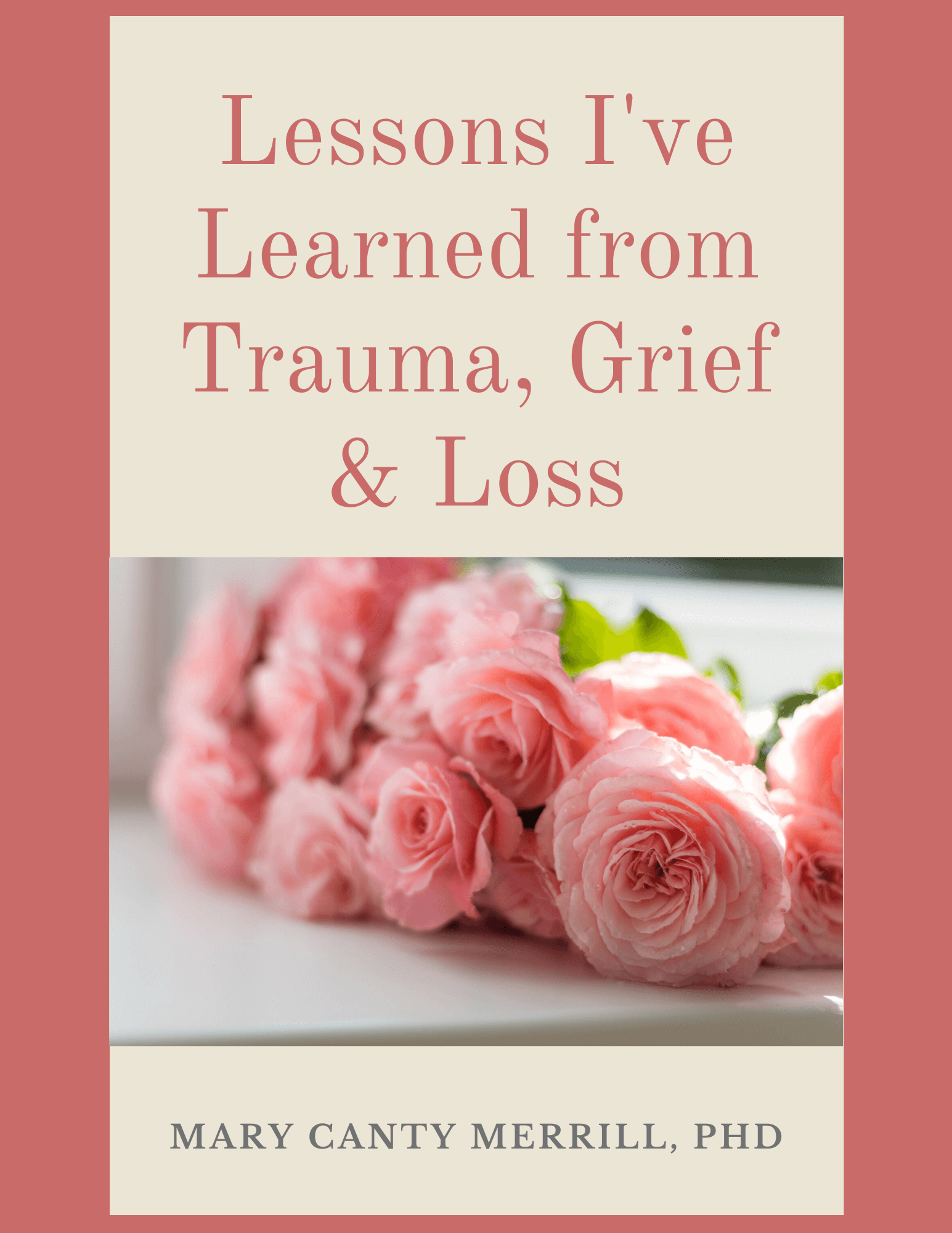 5. e Book.Lessons I Have Learned from Trauma Grief and Loss